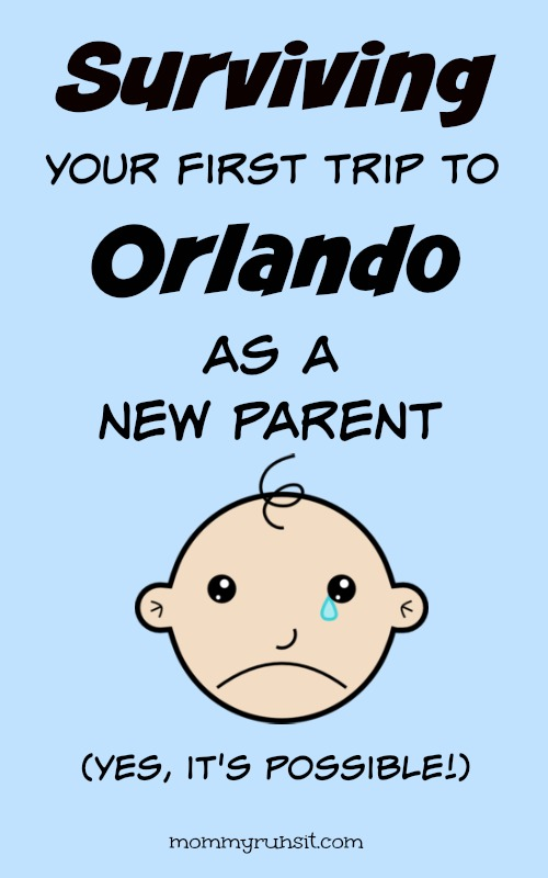 Surviving Your First Orlando Trip As New Parents