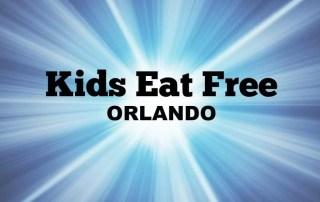 KIDS EAT FREE IN ORLANDO