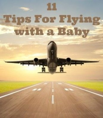 11 tips for flying with a baby. Instead of struggling through a flight find out how to make the whole experience easier on your and your baby.