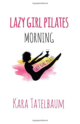 Lazy Girl Pilates Morning
