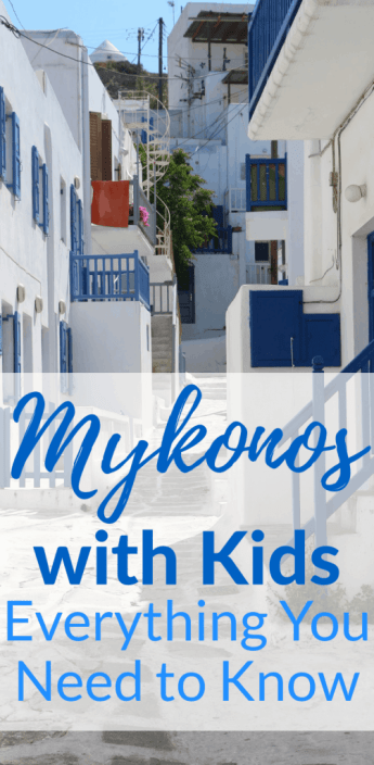 Mykonos with Kids: Everything you need to know for a fun successful trip!