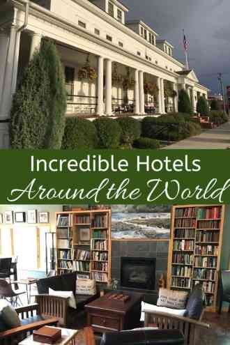 Incredible hotels around the world