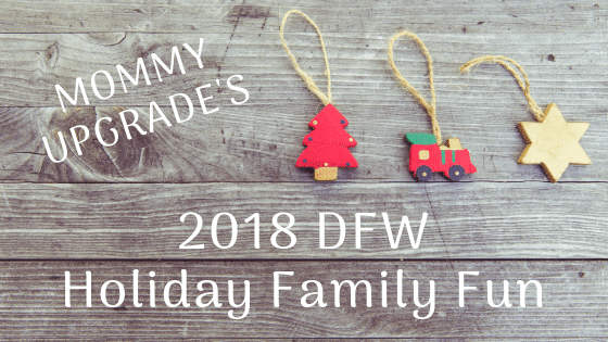 c184a1a4 2018 DFW Holiday Family Fun - Mommy Upgrade
