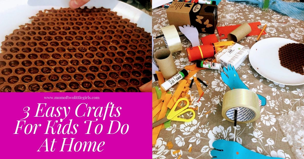 3 Easy Crafts For Kids To Do At Home