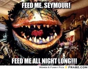frabz-Feed-me-seymour-feed-me-all-night-long-780080