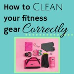 How to Clean Your Fitness Gear Correctly