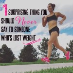 One Surprising Thing You Should Never Say to Someone Who's Lost Weight