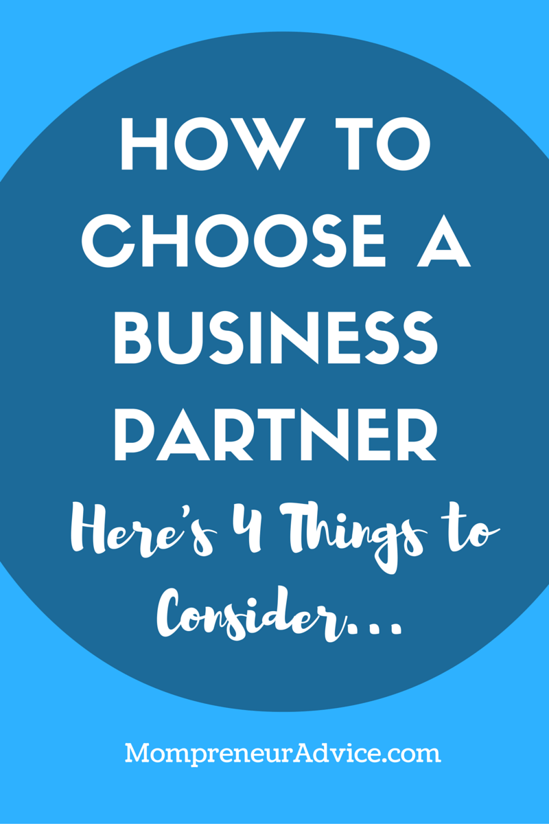 Choosing a Business Partner? Here's 4 Things to Consider... - mompreneuradvice.com
