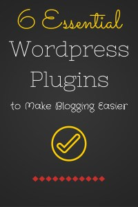 6 Essential WordPress Plugins to Make Blogging Easier