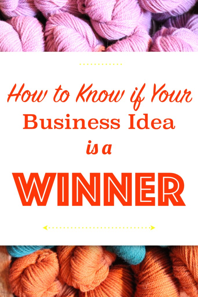 How To Know If Your Business Idea is a Winner: 5 things to consider before starting your business - mompreneuradvice.com