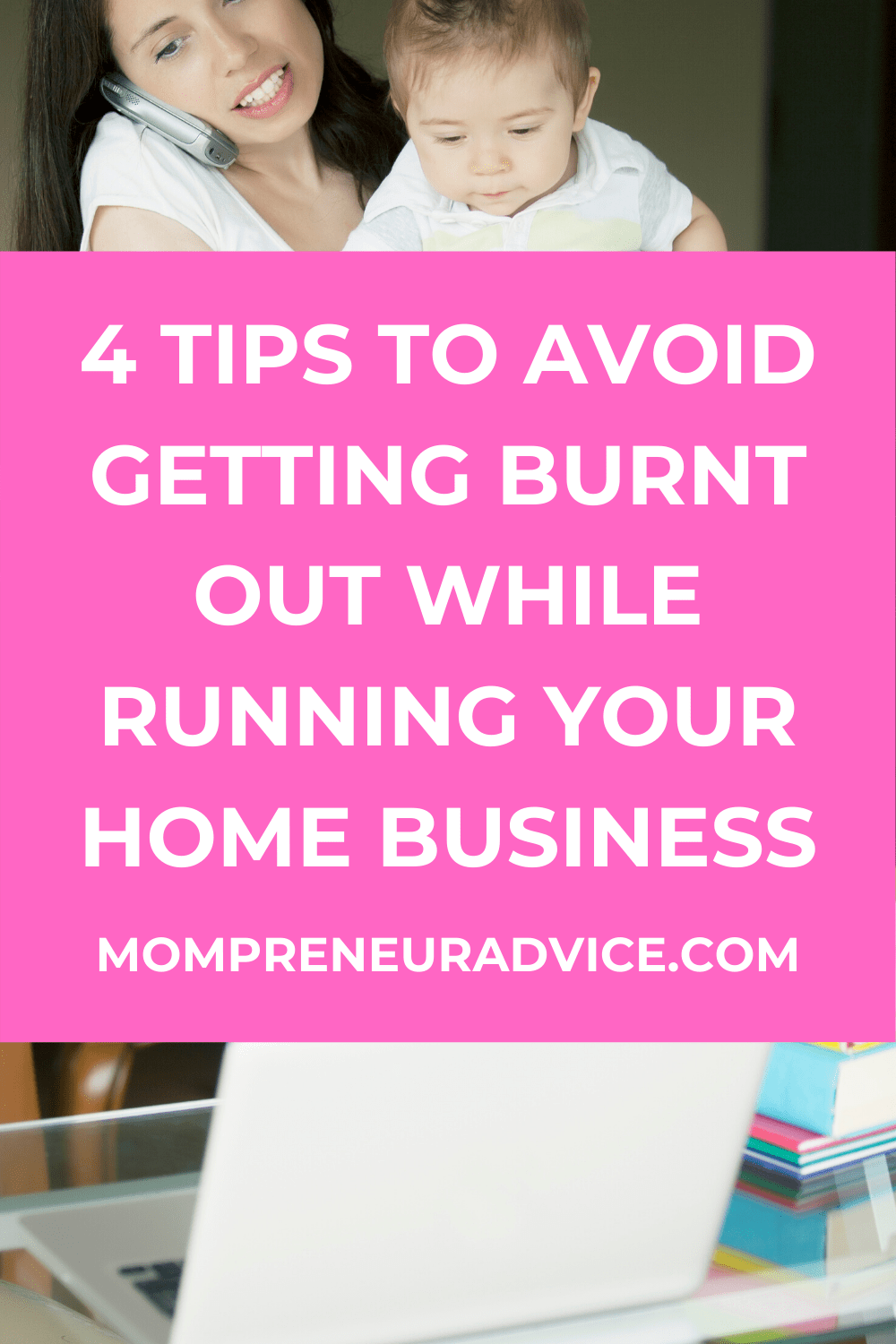 Here's 4 tips to avoid getting burnt out while running your home business - mompreneuradvice.com