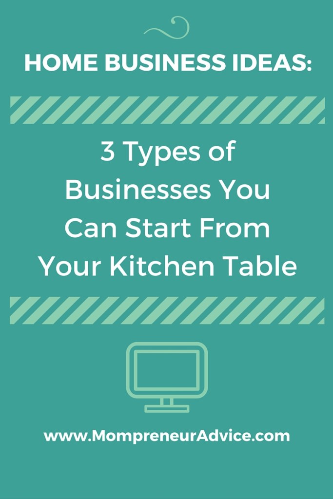 at home small business ideas the basics mompreneur advice