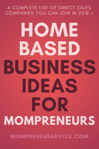 47 Home Based Business Ideas for Mompreneurs in 2018