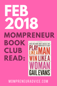 "February Mompreneur Book Club: ""Play Like a Man, Win Like a Woman"" by Gail Evans"