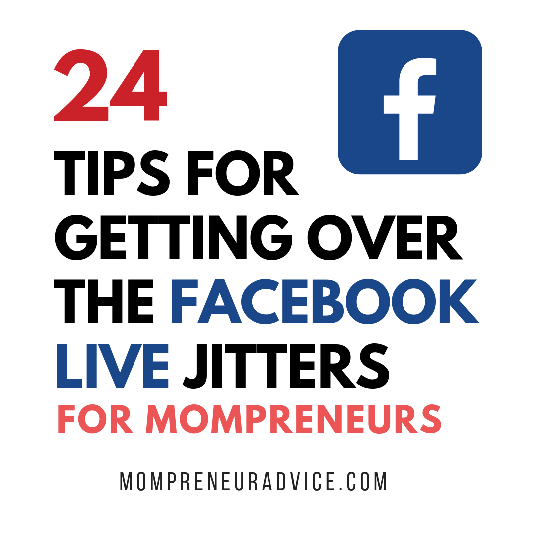24 tips for getting over the Facebook live jitters for mompreneurs - MompreneurAdvice.com. Image shows Facebook logo with white background, black, red and blue text.
