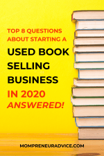 Top 8 questions about starting a used book selling business in 2020 - answered! - mompreneuradvice.com