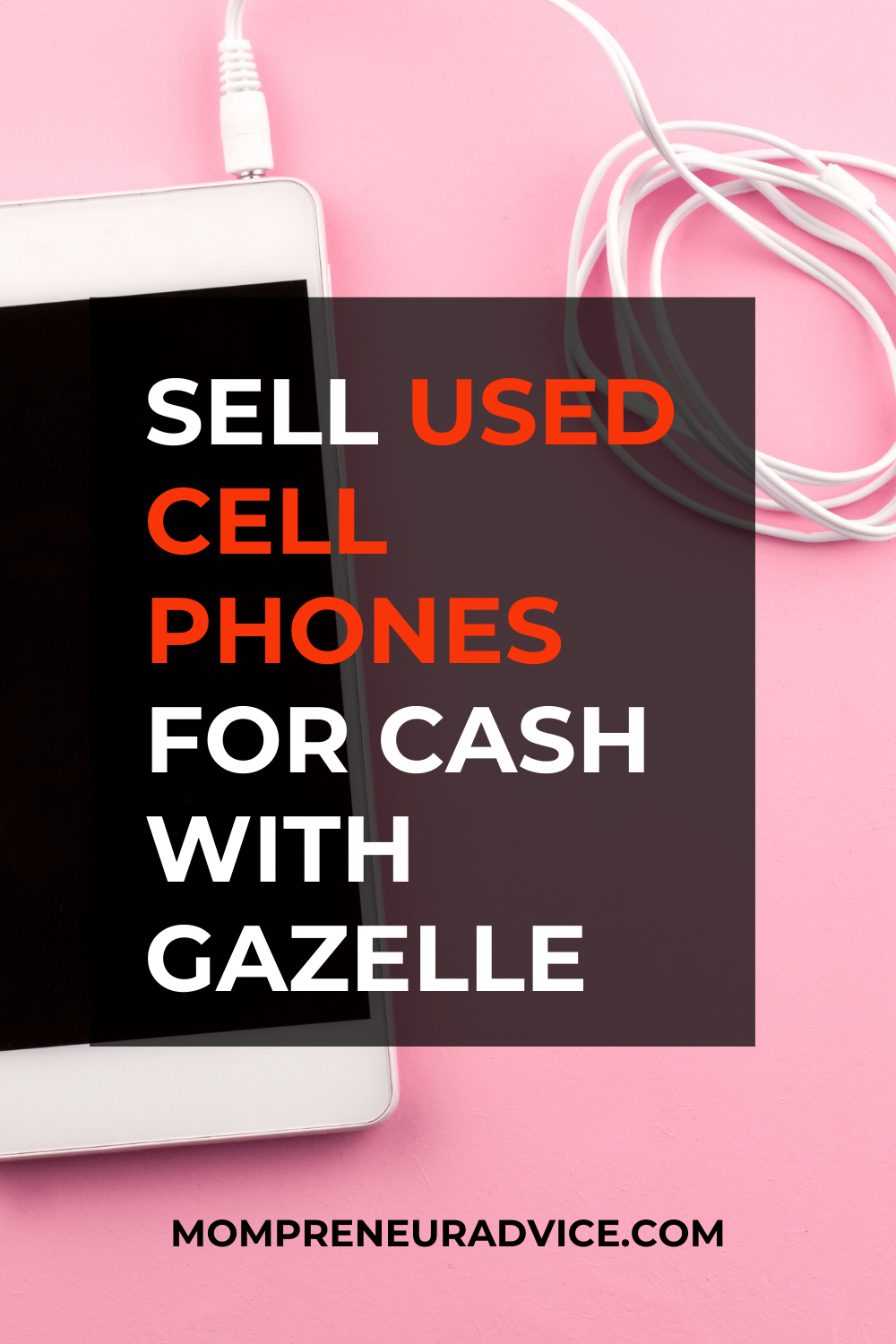 Sell used cell phones for cash with Gazelle - mompreneuradvice.com