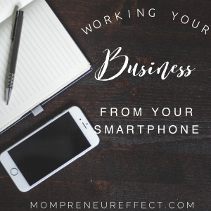 Working Your Business From Your Smartphone