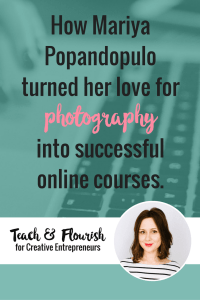 How Mariya Turned Her Love For Photography Into Successful Online Courses.