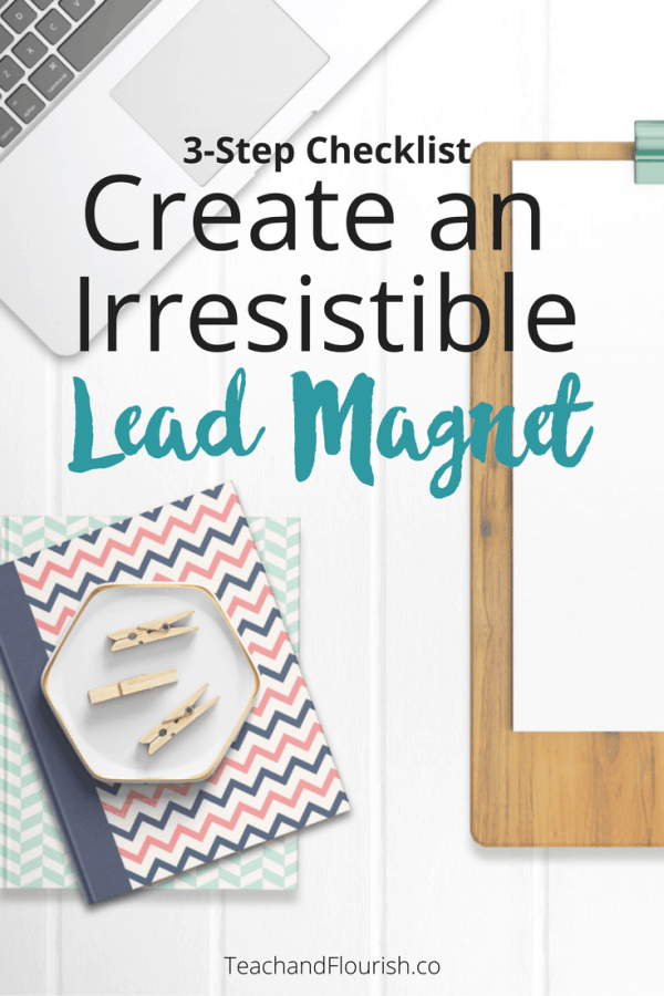 3 Steps to Create an Irresistible Lead Magnet to grow your email list