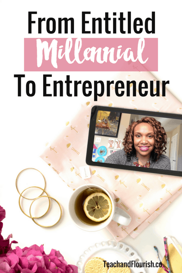 From Entitled Millennial to Entrepreneur: How I Wrote My Life Into Existence