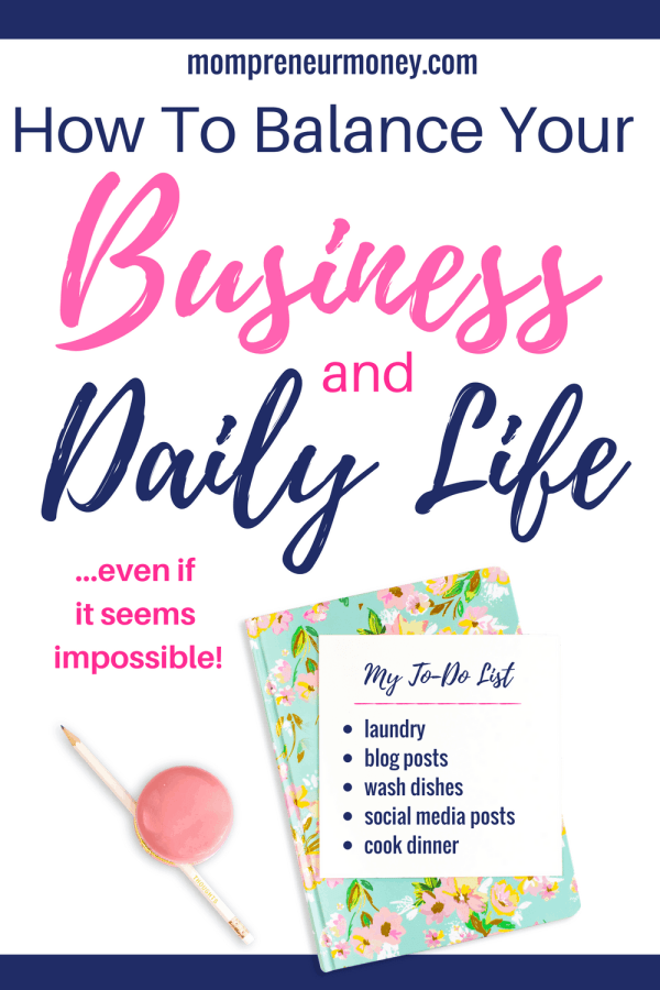 How to Balance Your Business and Daily Life (even if it seems impossible)!