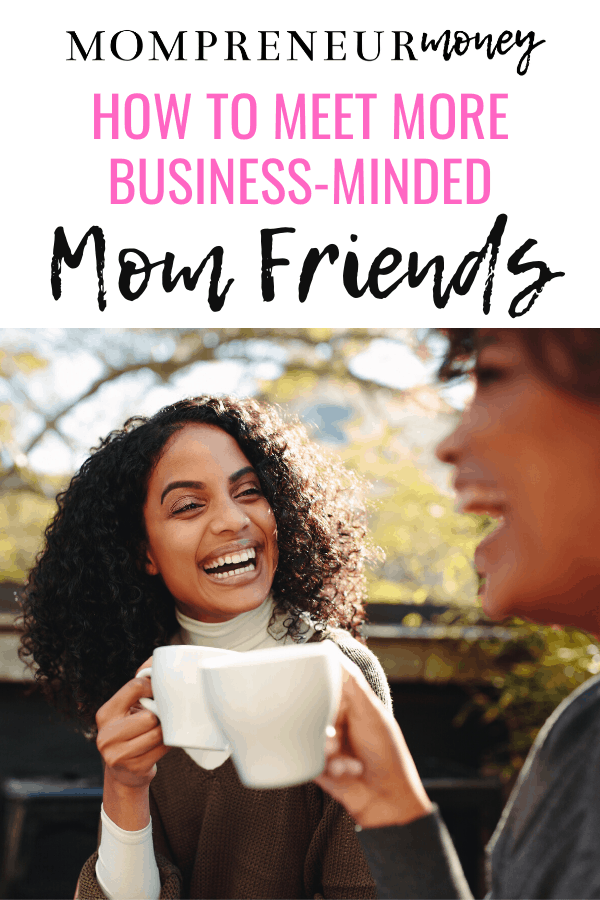 How to Meet Business Mom Friends