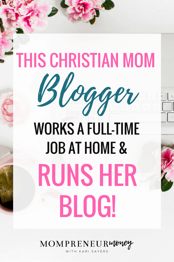 This Christian mom blogger works a full-time job from home and runs her blog. Click through to ready her story and learn how.