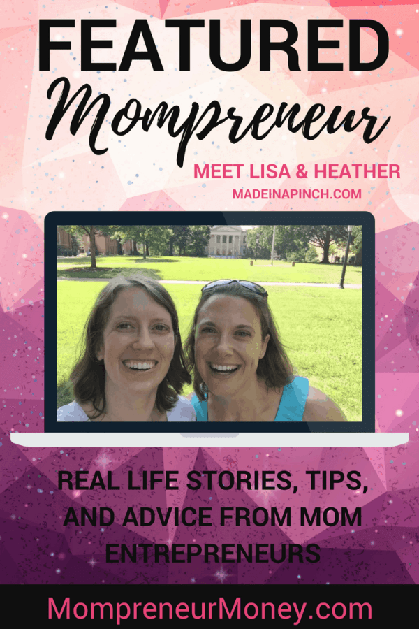 Featured Mompreneurs: Meet Lisa and Heather From Made in a Pinch!