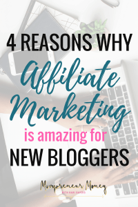 4 Reasons Affiliate Marketing is Amazing for New Bloggers