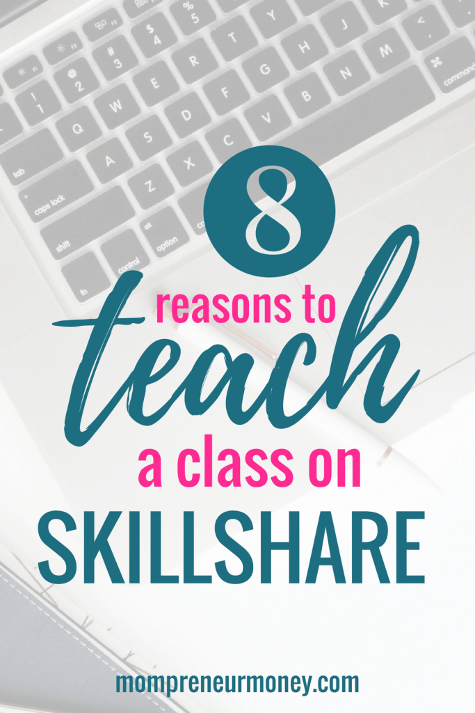 8 Reasons to Teach a Class on Skillshare