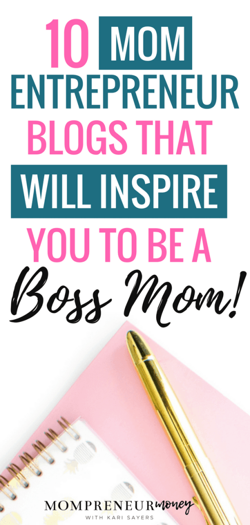 These 10 mom entrepreneur blogs and their success inspire me to boss up and grow my blog! Click here to check them out.