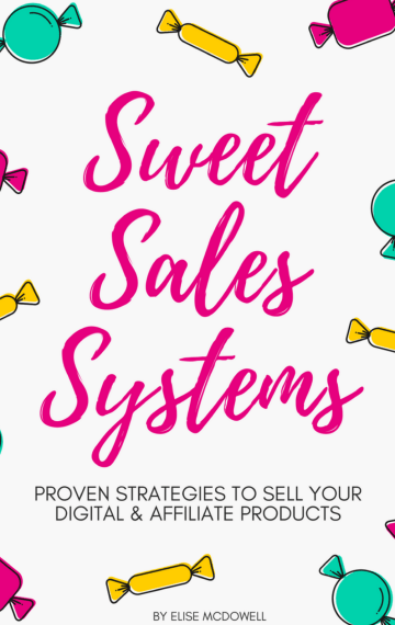 Sweet Sales Systems: Proven Strategies to Sell Your Digital and Affiliate Products