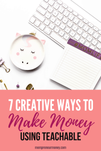 Teachable can be used in many creative ways to make money online. Here are 7 ideas to get your creative mojo going!
