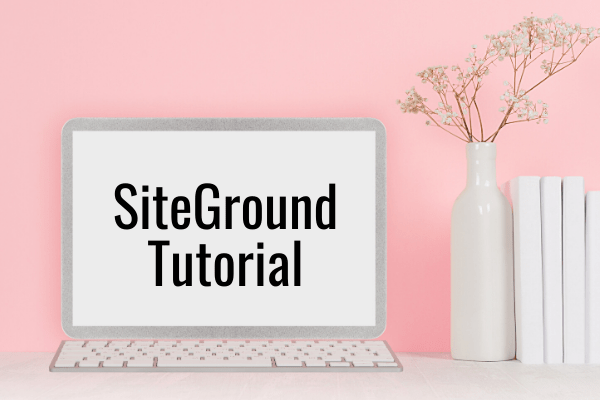 Siteground Tutorial