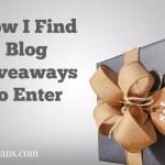 How I Find Giveaways to Enter