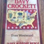 Davy Crockett: Ever Westward by Janet & Geoff Benge – A Book Review