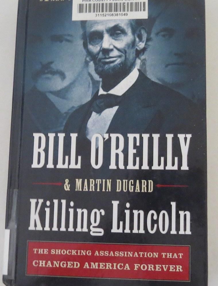 Killing Lincoln by Bill O'Reilly & Martin Dugard`