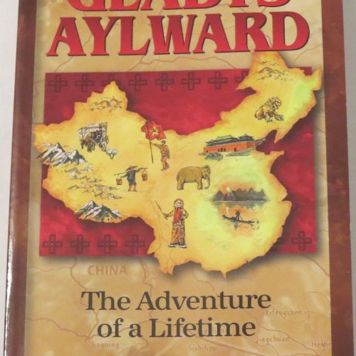 Gladys Aylward: The Adventure of a Lifetime by Janet & Geoffe Benge