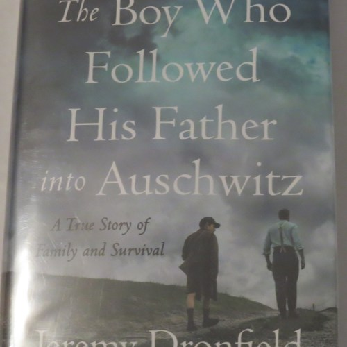 The Boy Who Followed Hist Father into Auschwitz by Jeremy Dronfield