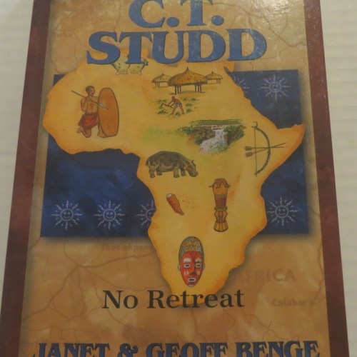 C.T. Studd: No Retreat by Janet and Geoff Benge