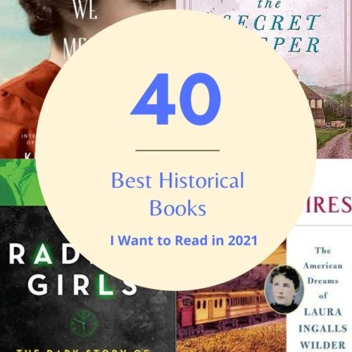 40 Best Historical Books I Want to Read in 2021