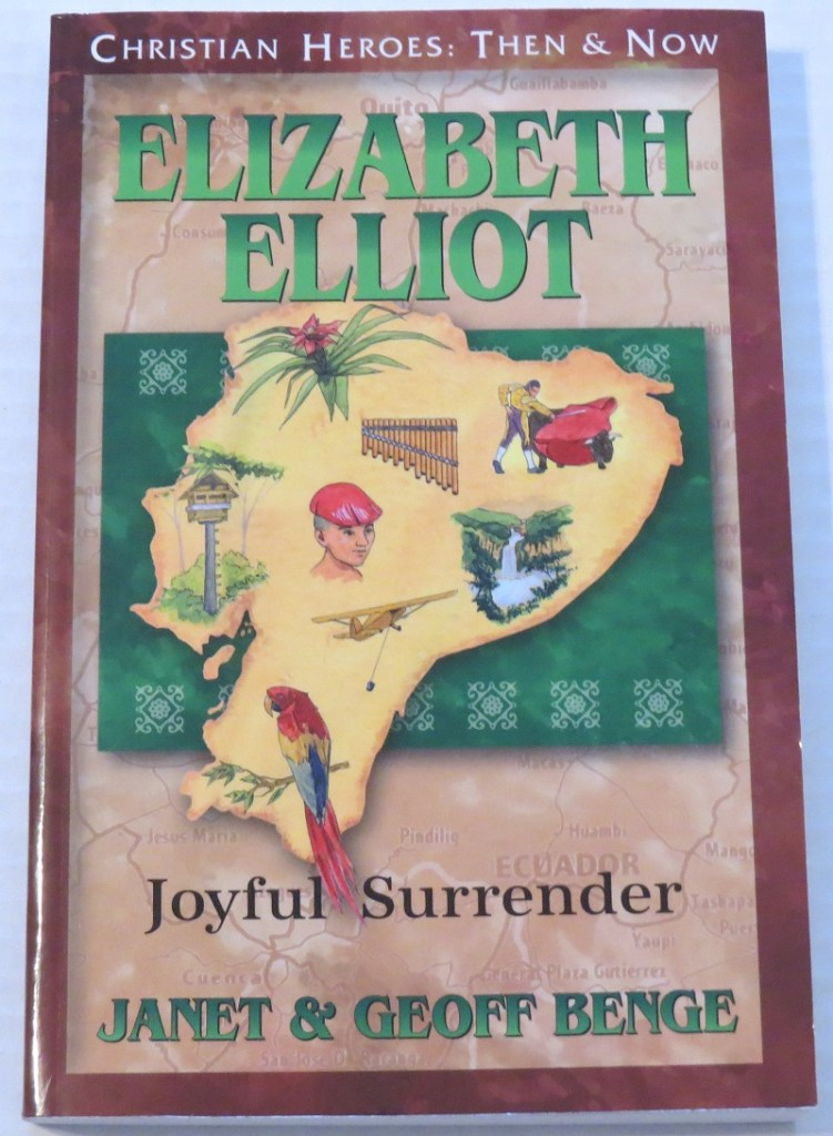 Elisabeth Elliot: Joyful Surrender by Janet & Geoff Benge