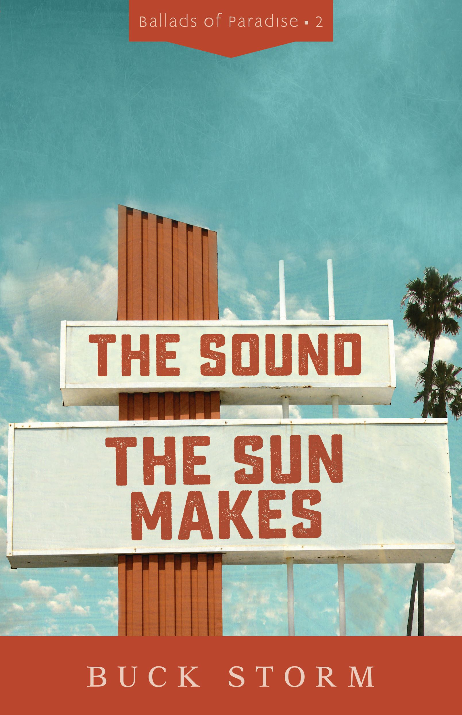 The Sound the Sun Makes by Buck Storm