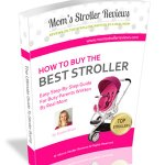 Mom's Tips: How To Choose The Best Stroller