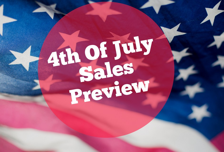 The Sale of July 4 2018 Deals and Recommendations What to Buy – American Independence Day 4th of July sale 2018