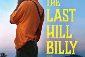 The Last Hillbilly – Poésie rurale et desespoir