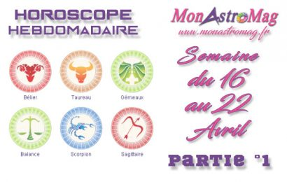 Horoscope du 16 au 22 Avril 2018 – Part°1