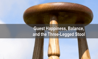 Guest Happiness, Balance, and the Three-Legged Stool