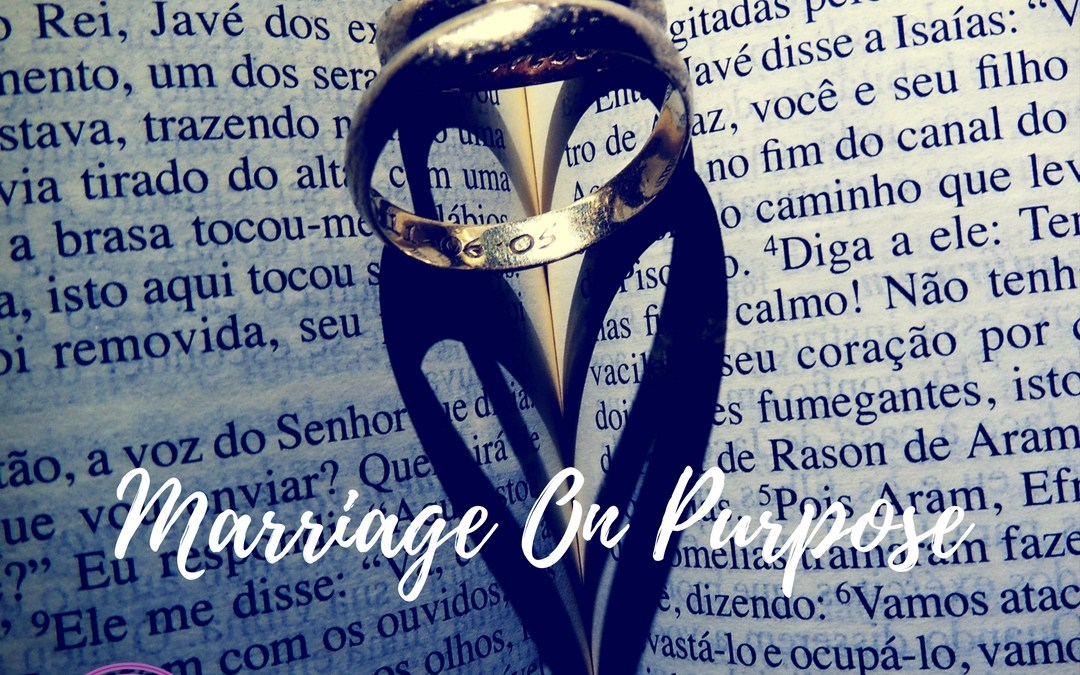 Marriage on Purpose: Can Love Sustain Without Purpose?